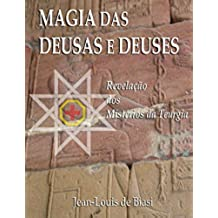 MAGIA DAS DEUSAS E DEUSES: Revelação dos Mistérios da Teurgia (Portuguese Edition)