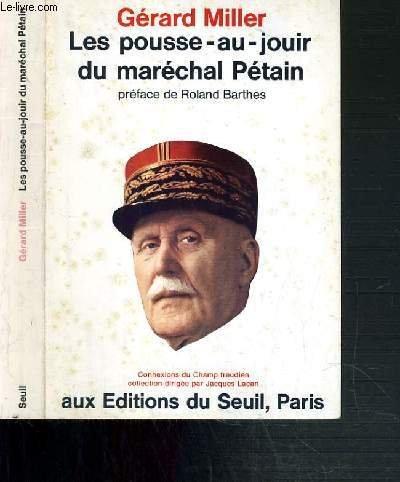 LES POUSSE-AU-JOUIR DU MARECHAL PETAIN par Gérard Miller