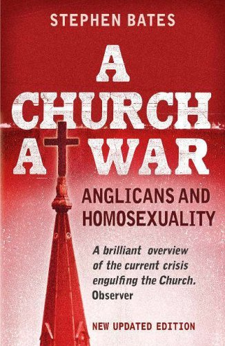A Church At War: Anglicans and Homosexuality by Stephen Bates (2005-08-15) par  Stephen Bates (Broché)