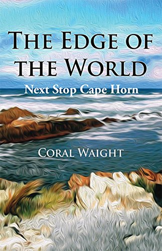 The Edge of the World: Next Stop Cape Horn (Planning to the Nth Book 1) (English Edition) - Coral Edge