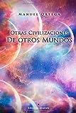 OTRAS CIVILIZACIONES DE OTROS MUNDOS