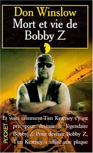 Mort et vie de Bobby Z par Don Winslow