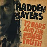 Songtexte von Hadden Sayers - 12 Bars and the Naked Truth