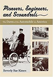 Pioneers, Engineers, and Scoundrels: The Dawn of the Automobile in America (Premiere Series Books)