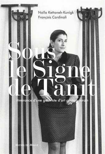 Sous le signe de Tanit: Itinérance d'une galeriste d'art contemporain