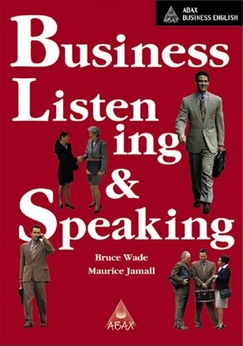 Business Listening and Speaking: Abax Business English