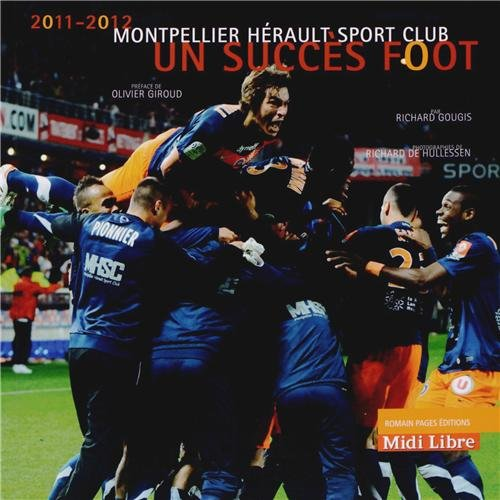 Un succs foot : Montpellier Hrault Sport Club 2011-2012