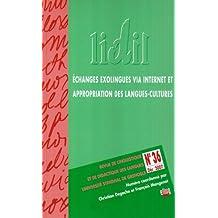Lidil N 36/2007. Echanges Exolingues Via Internet et Appropriation de S Langues-Cultures