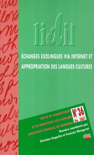 Lidil N 36/2007. Echanges Exolingues Via Internet et Appropriation de S Langues-Cultures par M Degache Christian