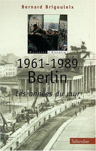 Le Mur de Berlin par B. Brigouleix