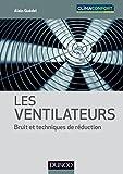 Image de Les ventilateurs : Bruit et techniques de réduction (Froid et génie