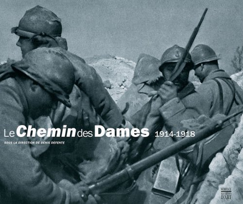 Le Chemin des Dames 1914-1918