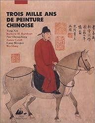 Trois mille ans de peinture chinoise : [culture et civilisation de la Chine]