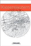 Poster 61 x 91 cm: Kaiserslautern Karte Kreis von Campus
