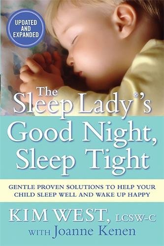 The Sleep Lady®'s Good Night, Sleep Tight: Gentle Proven Solutions to Help Your Child Sleep Well and Wake Up Happy