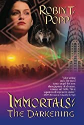 The Darkening (Immortals) by Robin T. Popp (2013-07-23)