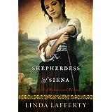 The Shepherdess of Siena: A Novel of Renaissance Tuscany by Linda Lafferty (2015-03-31)