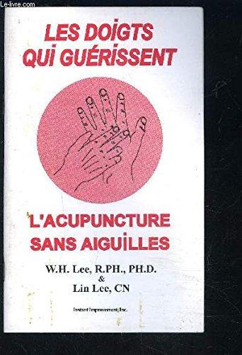 Les doigts qui guérissent : L'acupuncture sans aiguille