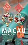 Macau: Reisehandbuch - Karsten-Thilo Raab
