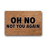 Eureya Fußmatte Funny Fußmatten Eingang Fußmatte Home Dekorative Fußmatte Vlies Stoff Maschinenwaschbar 59,9x 39,9cm -perfet Geschenk, Oh No Not You Again, 23.6