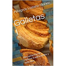 Galletas I: Recopilación de recetas tradicionales y sencillas (Spanish Edition)