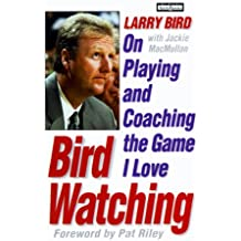 Bird Watching: On Playing and Coaching the Game I Love: Basketball Celtics