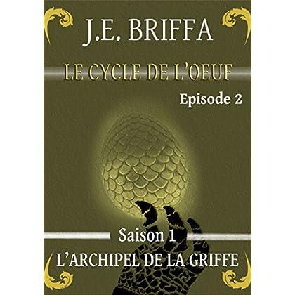 Le Cycle de l'oeuf - Saison 1 - L'Archipel de la Griffe: Episode 2