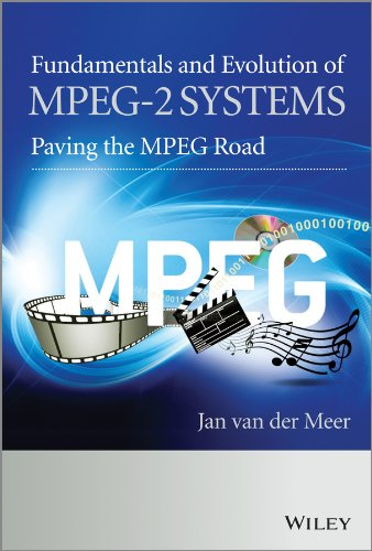 Fundamentals and Evolution of MPEG-2 Systems: Paving the MPEG Road (English Edition)