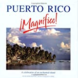 Puerto Rico - Magnifico!: A Celebration of an Enchanted Island