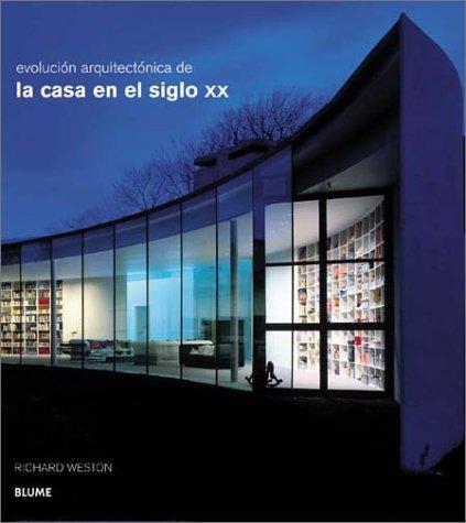 Evolucion Arquitectonica de la Casa en el Siglo XX por Richard Weston