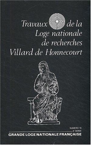 Travaux de la Loge nationale de recherches Villard de Honnecourt N° 19