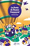 La fiesta de mamie Pommerol | Goby, Valentine (1974-....). Auteur