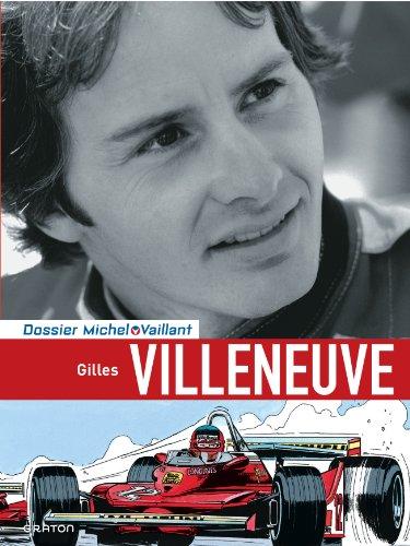 Michel Vaillant - Dossiers - tome 10 - Gilles Villeneuve
