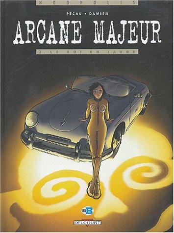 Arcane Majeur, tome 2 : Le Roi en jaune