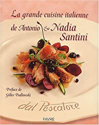 La grande cuisine italienne de Antonio & Nadia Santini