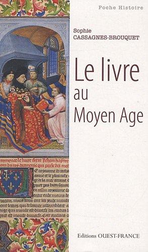 Le livre au Moyen-Age par Sophie Cassagnes-Brouquet