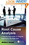 Root Cause Analysis: A Step-By-Step G...