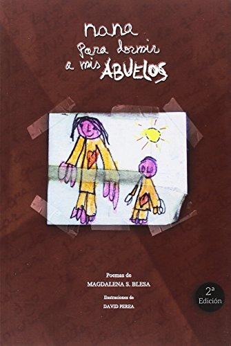 NANA PARA DORMIR A MIS ABUELOS por MAGDALENA SANCHEZ BLESA
