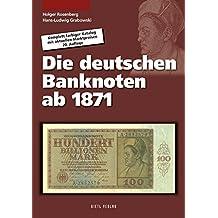 Die deutschen Banknoten ab 1871: Komplett farbiger Katalog mit aktuellen Marktpreisen