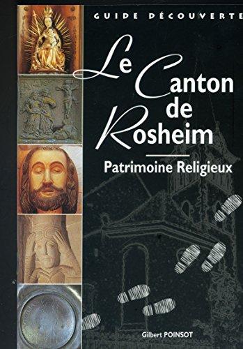 Le canton de Rosheim : Patrimoine religieux (Guide découverte)