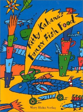 Kitty Kahanes Funny Fisch Food: Das fröhliche Kochbuch -