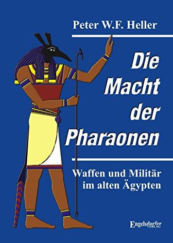 Die Macht der Pharaonen: Waffen und Militär im alten Ägypten