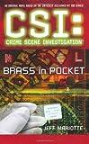 CSI Brass in Pocket (CSI: CRIME SCENE INVESTIGATION) by Jeff Mariotte (2009-10-29)