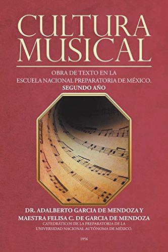 Cultura Musical: Obra De Texto En La Escuela Nacional Preparatoria De México. Segundo Año por Adalberto García De Mendoza