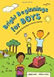 Bright Beginnings for Boys: Engaging Young Boys in Active Literacy