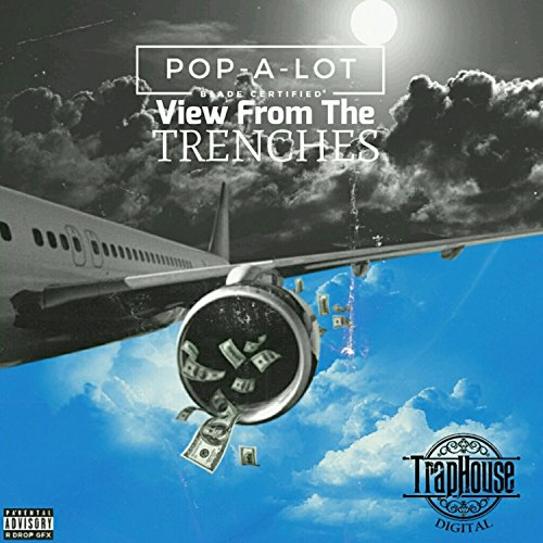 View from the Trenches [Explicit] - Traphouse Rock