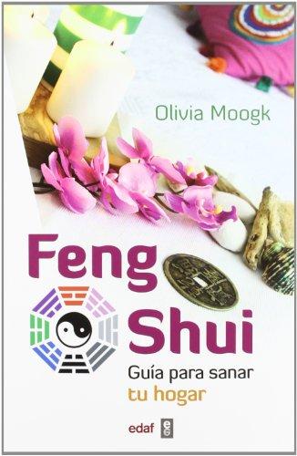 Feng shui: Guía para sanar tu hogar (Nueva era) por Olivia Moogk