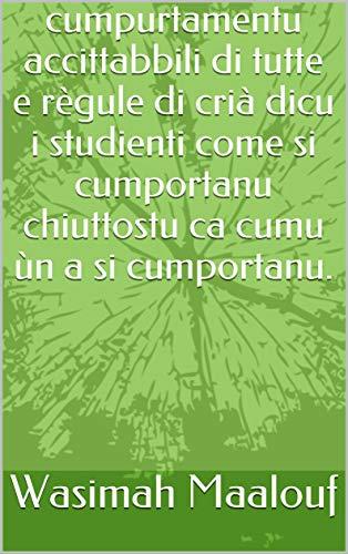 cumpurtamentu accittabbili di tutte e règule di crià dicu i studienti come si cumportanu chiuttostu ca cumu ùn a si cumportanu. (Corsican Edition)
