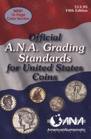 Official ANA Grading and Standards Guide (Official American Numismatic Association Grading Standards for United States Coins) by American Numismatic Association (1996-12-01)