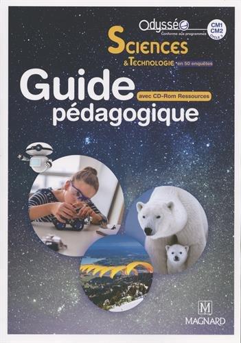 Sciences & Technologie en 50 enquêtes CM1-CM2 Odysséo : Guide pédagogique (1Cédérom)